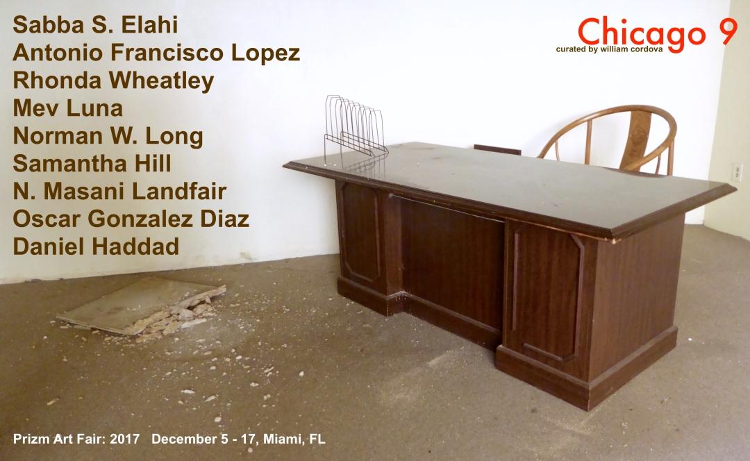 Chicago 9 Prizm Art Fair December 5 -17, 2017 Miami, FL curated by william cordova